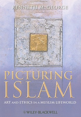 Picturing Islam By George, Kenneth M.